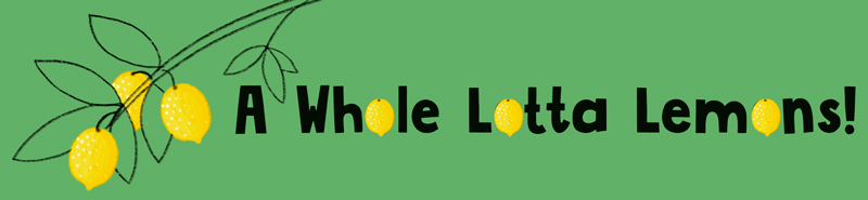 A Whole Lotta Lemons headline